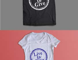 nº 147 pour Design Live to Give T-Shirt par Exer1976