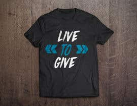 nº 138 pour Design Live to Give T-Shirt par xercurr