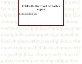 Nro 8 kilpailuun Translate Praslea Cel Voinic si Merele de Aur into English käyttäjältä Alesssa