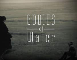 "nº 6 pour Film Title Card for ""Bodies of Water"" par KevinOrbeta"