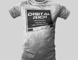 #32 for Design a T-Shirt_Digital Rich by blazedglory