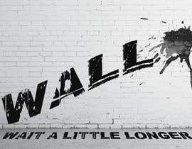 nº 41 pour Illustrate Something - Image of a wall with a quote par senthurm94