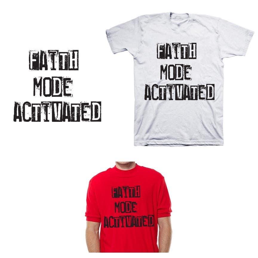 Proposition n°21 du concours Design a T-Shirt (Faith Mode Activated)