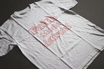Proposition n° 10 du concours Graphic Design pour Design a T-Shirt (Faith Mode Activated)