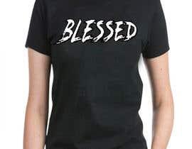 nº 51 pour Design a T-Shirt (Blessed) par shurujali