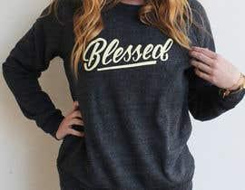 nº 49 pour Design a T-Shirt (Blessed) par nurasikinrahman