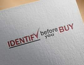 nº 32 pour *Logo - Identify before you buy par masuddanja