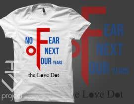 nº 10 pour Design a T-Shirt_nofearofnextfouryears par tsproject10