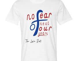 nº 8 pour Design a T-Shirt_nofearofnextfouryears par izoka01