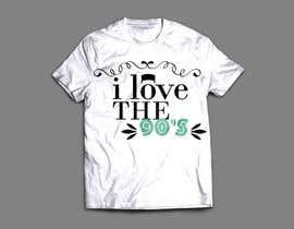 nº 37 pour Design a T-Shirt_ilovethe90s par harisfahmie