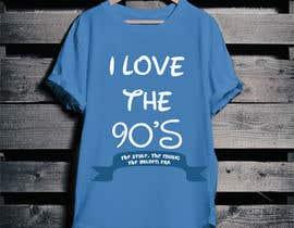 nº 30 pour Design a T-Shirt_ilovethe90s par rjraad056210