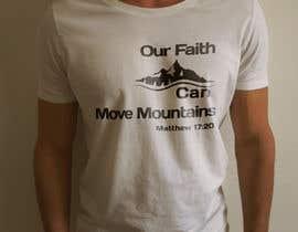 nº 7 pour Design a T-Shirt Our Faith Can Move Mountains par Ashrafulkotc