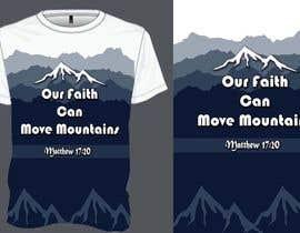 nº 16 pour Design a T-Shirt Our Faith Can Move Mountains par yafimridha