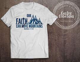 nº 15 pour Design a T-Shirt Our Faith Can Move Mountains par castroralph17