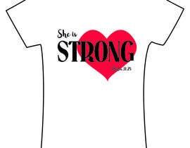 nº 38 pour Design a T-Shirt -  She is Strong par DanaLongo