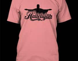 nº 44 pour Design a T-Shirt - Hallelujah par Bashar20
