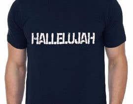nº 46 pour Design a T-Shirt - Hallelujah par raqeeb93