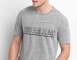 nº 47 pour Design a T-Shirt - Hallelujah par raqeeb93