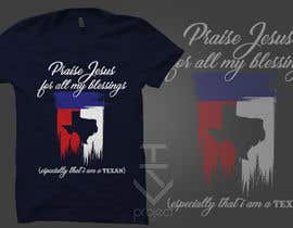 #25 for Design a T-Shirt - Praise /Texas by tsproject10