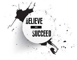 #49 untuk Believe and Succeed  -  Design a T-Shirt oleh mhamed202