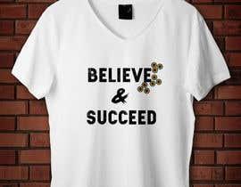 #33 untuk Believe and Succeed  -  Design a T-Shirt oleh Srrimisaha97
