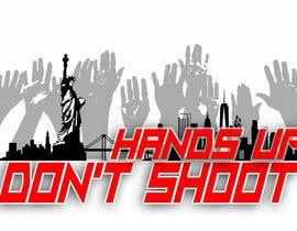 mrtubbievirgo tarafından Design a T-Shirt for Hands Up Dont Shoot Campaign için no 23
