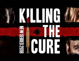 nº 27 pour Poster design for TV show KILLING THE CURE par SERG1US
