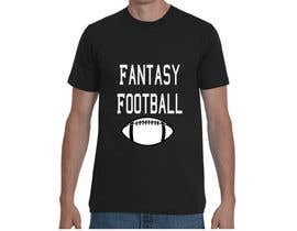 #14 for Typography Tshirt Design for Fantasy Football by designernayma992