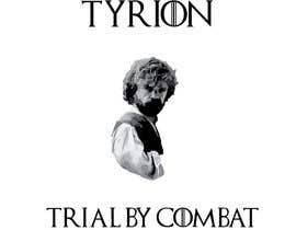 """#3 for Create a """"Tyrion -  Trial by combat"""" Illustration for a t-shirt af evitapz"""