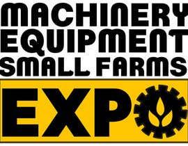 #52 untuk Design a Logo for Machinery, Equipment and Small Farms Expo oleh cbarberiu