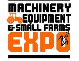 #18 untuk Design a Logo for Machinery, Equipment and Small Farms Expo oleh catalinoabriel
