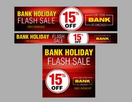 #12 cho Design an Email Banner & 2 Matching Website Banners for Bank Holiday Sale bởi savitamane212