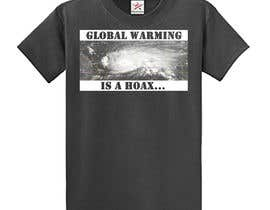 #82 cho Design a T-Shirt: Global Warming is a Hoax bởi mustaksany