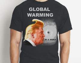 #81 cho Design a T-Shirt: Global Warming is a Hoax bởi rokasvenclovas