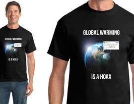 #77 cho Design a T-Shirt: Global Warming is a Hoax bởi dragostg