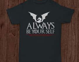 #10 cho Design T-shirt: Always be yourself... bởi libertBencomo