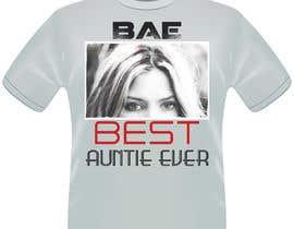 sumonpixell tarafından Design a T-Shirt: BAE Best Aunt Ever için no 46