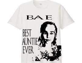 reshmajarlin tarafından Design a T-Shirt: BAE Best Aunt Ever için no 23