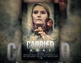 """Nro 33 kilpailuun Create a Movie Poster - """"Carried Away"""" käyttäjältä ARTushar"""