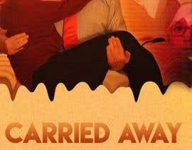"""Nro 30 kilpailuun Create a Movie Poster - """"Carried Away"""" käyttäjältä Rodidesign"""