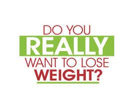 #112 pentru Logo Design for Do You Really Want To Lose Weight? de către logoarts