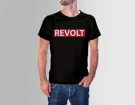 nº 81 pour Revolt T Shirt par marfydesign