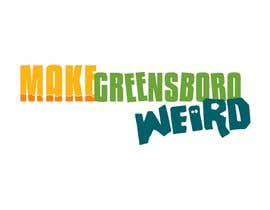 "JohnDee5 tarafından LOGO ""Make Greensboro Weird"" için no 281"