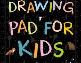 #115 untuk Kids Drawing Pad oleh mayurbarasara