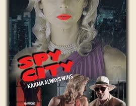 "designhouse222 tarafından Create a Movie Poster - ""Spy City"" için no 33"