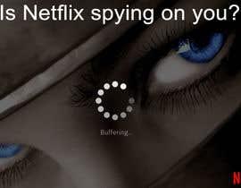 Nro 3 kilpailuun Create an image of Netflix spying users käyttäjältä isurusandaruwanc