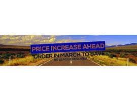 #18 untuk Website Banner - Price Rise Ahead. oleh aalimp