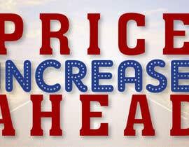 #17 untuk Website Banner - Price Rise Ahead. oleh baburono