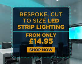 Nambari 73 ya Create a Awesome Email Banner - Promoting our LED Strip Lighting Range na owlionz786