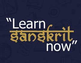 """#6 for Design me a logo or a banner with the following words... """"Learn Sanskrit Now, Ask me How"""" by AlwishKDesigner"""